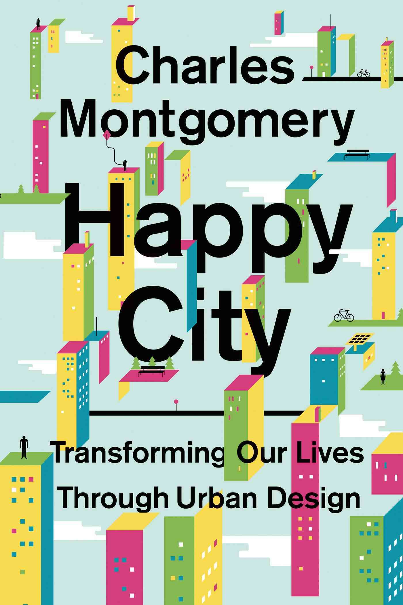 Happy City By Montgomery, Charles