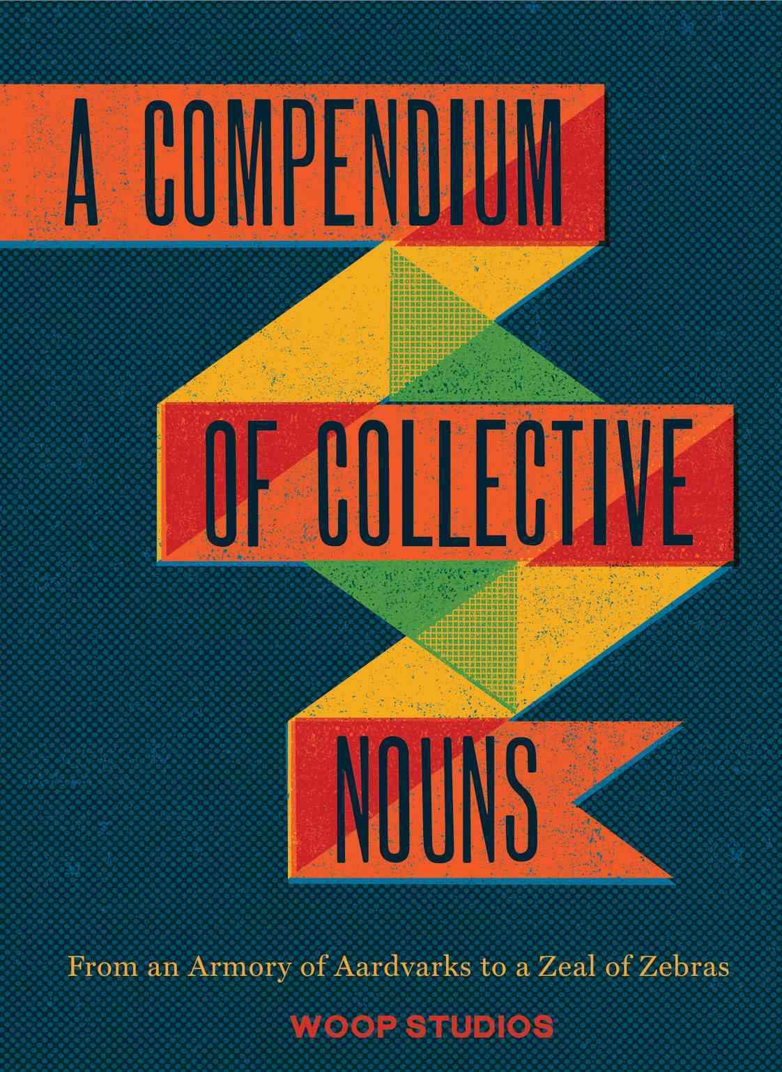 A Compendium of Collective Nouns By Sacher, Jason